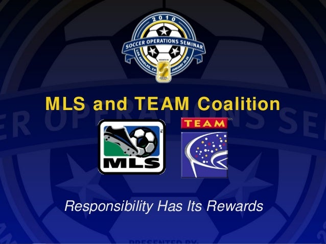 MLS and TEAM Coalition  Responsibility Has Its Rewards