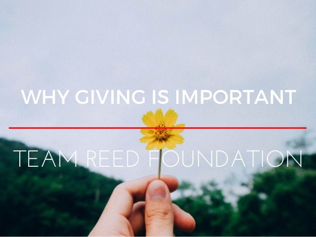 WHY GIVING IS IMPORTANT TEAM REED FOUNDATION