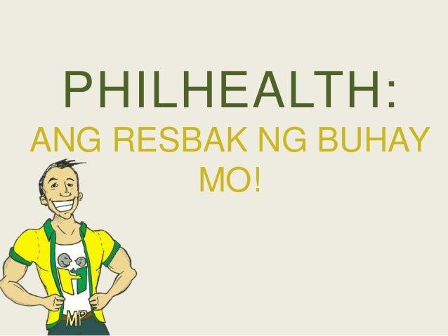 PHILHEALTH:ANG RESBAK NG BUHAYMO!