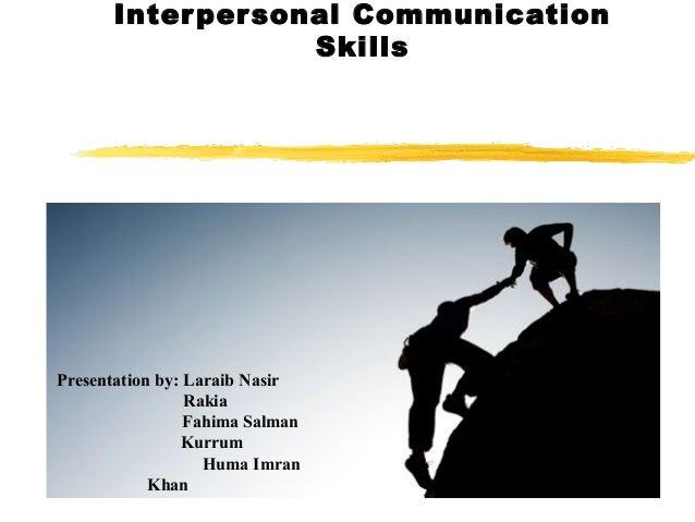 Inter per sonal Communication                    SkillsPresentation by: Laraib Nasir                 Rakia                ...