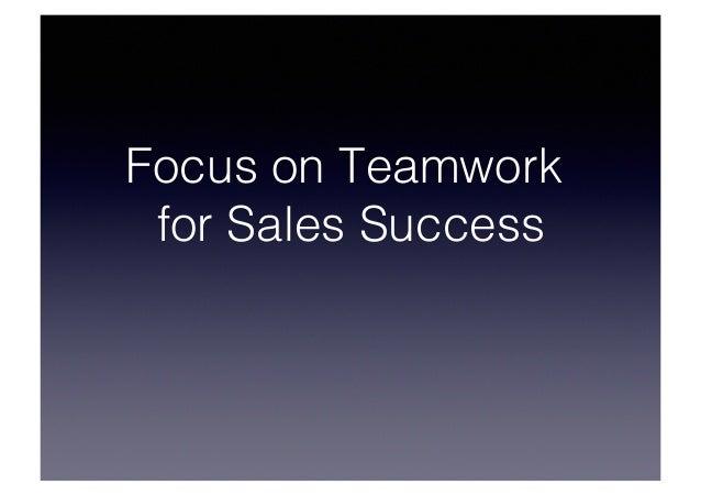 Focus on Teamwork for Sales Success
