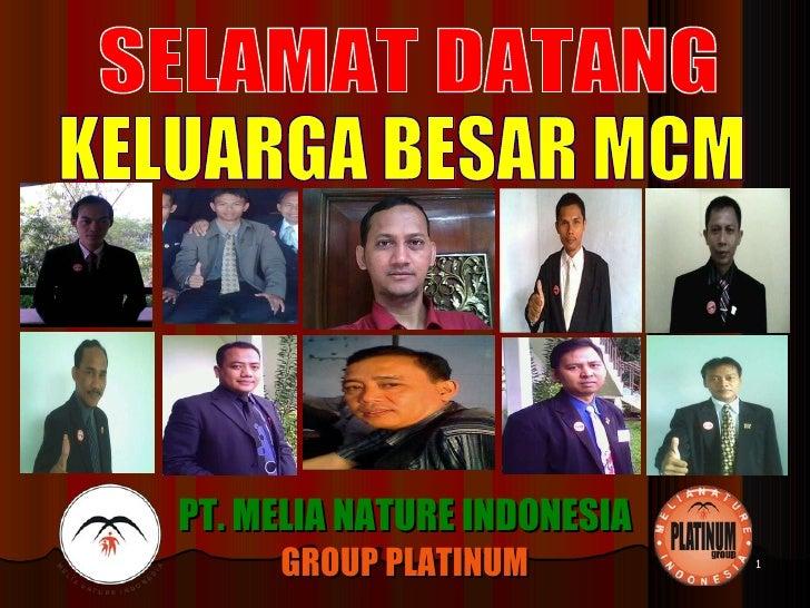 SELAMAT DATANG KELUARGA BESAR MCM PT. MELIA NATURE INDONESIA GROUP PLATINUM