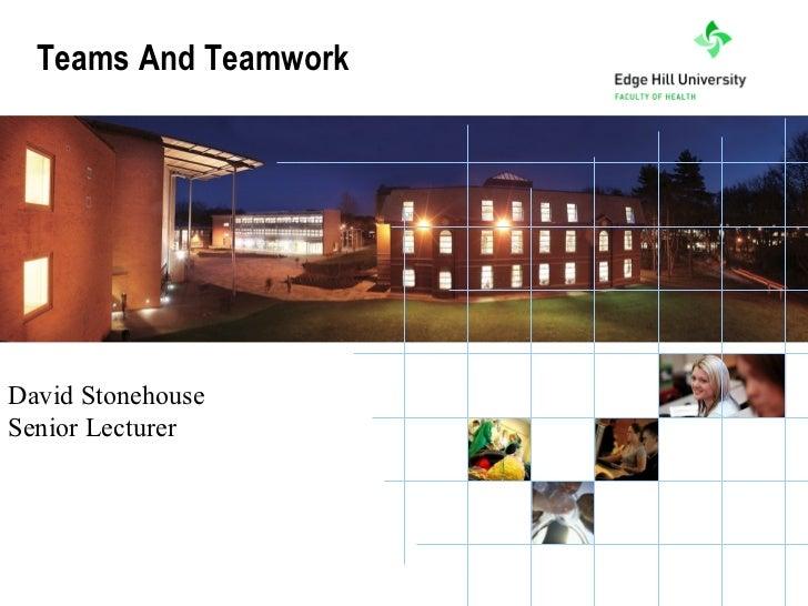 Teams And Teamwork David Stonehouse Senior Lecturer