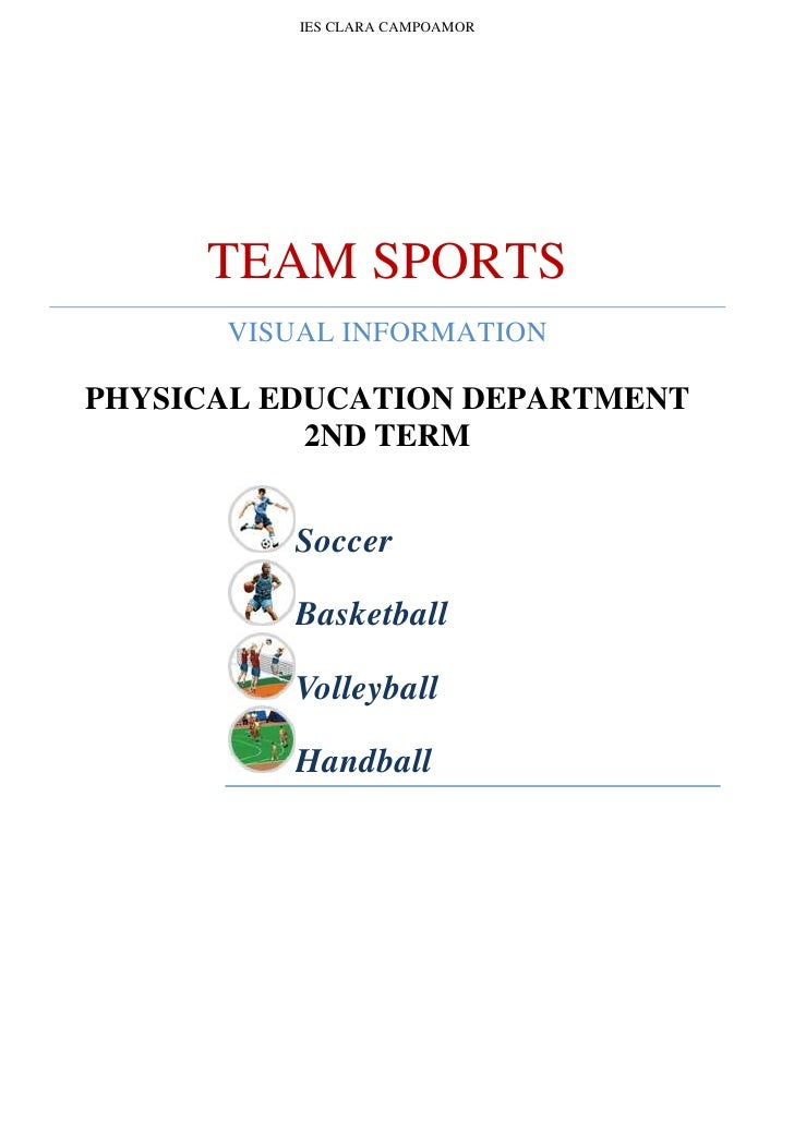 IES CLARA CAMPOAMORTEAM SPORTSVISUAL INFORMATIONPHYSICAL EDUCATION DEPARTMENT2ND TERMSoccerBasketballVolleyballHandball<br...