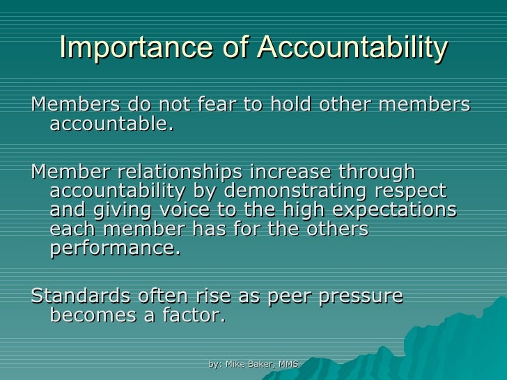 the importance of accountability are being Personal accountability at work can encompass everything from employees being accountable for themselves, making themselves indispensable, to managers and people in leadership roles showing personal accountability in order to foster an environment of accountability in the office with their employees.