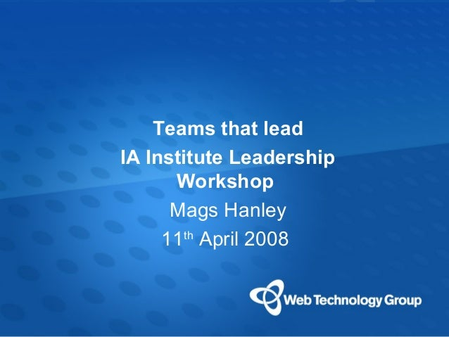 Teams that lead IA Institute Leadership          WorkshopClick to Mags Hanley styles         edit Master text            S...