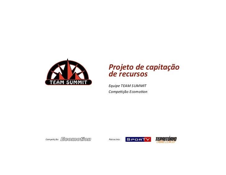 Projeto de capitação                   de recursos                   Equipe TEAM SUMMIT               ...