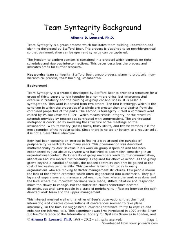 Team Syntegrity Background by Allenna D. Leonard, Ph.D.  Team Syntegrity is a group process which facilitates team buildin...
