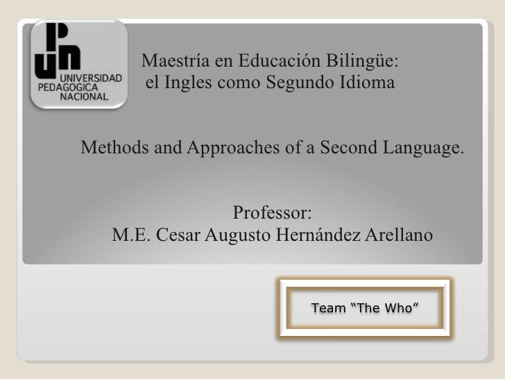 <ul><li>Maestría en Educación Bilingüe:  </li></ul><ul><li>el Ingles como Segundo Idioma  </li></ul><ul><li>Methods and Ap...