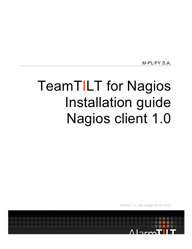 M-PLIFY S.A.     TeamTILT for Nagios    Installation guide    Nagios client 1.0                 (Version 1.1, last change ...