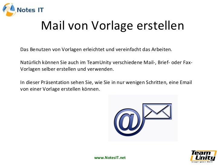 Mail von Vorlage erstellenDas Benutzen von Vorlagen erleichtet und vereinfacht das Arbeiten.Natürlich können Sie auch im T...
