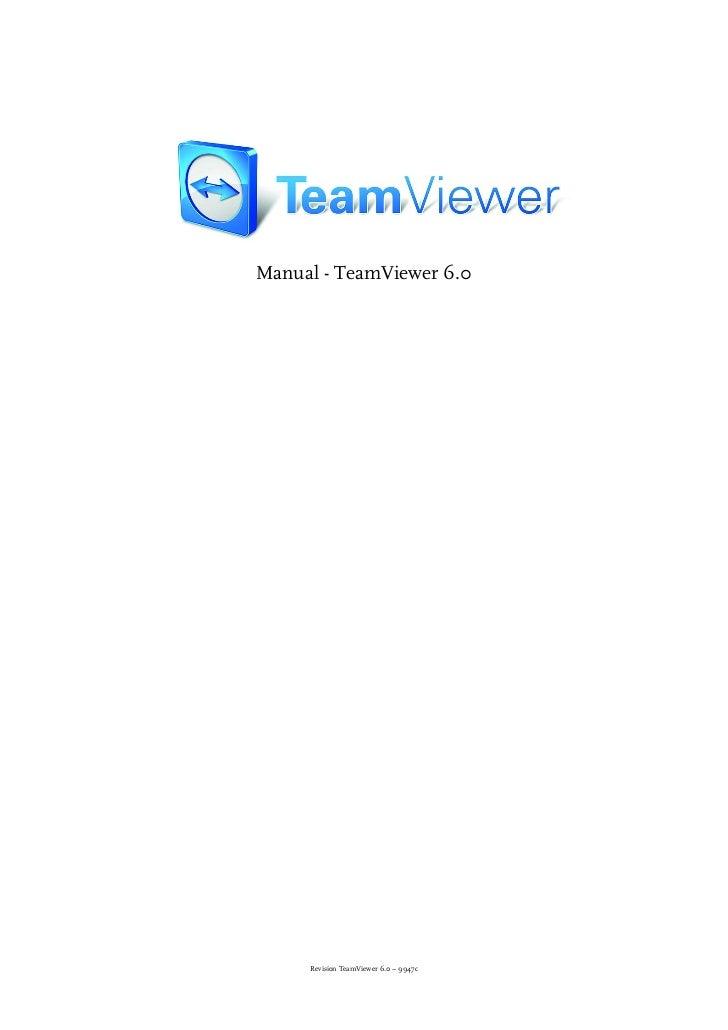 Manual - TeamViewer 6.0     Revision TeamViewer 6.0 – 9947c