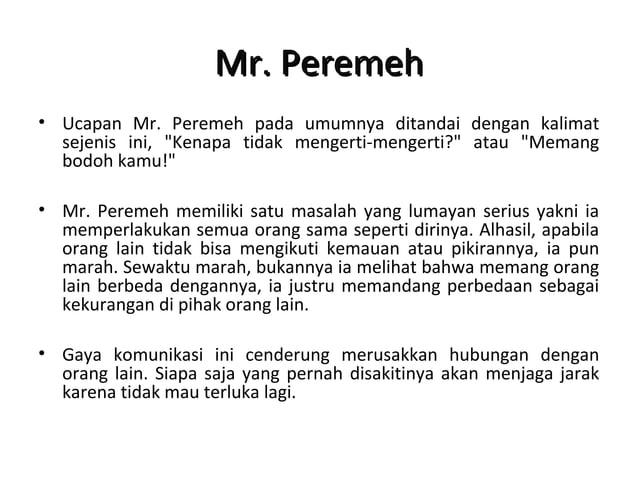 Mr. PenyenangMr. Penyenang • Mr. Penyenang mempunyai satu misi dalam hidupnya, yakni menyenangkan hati semua orang. Dan uc...