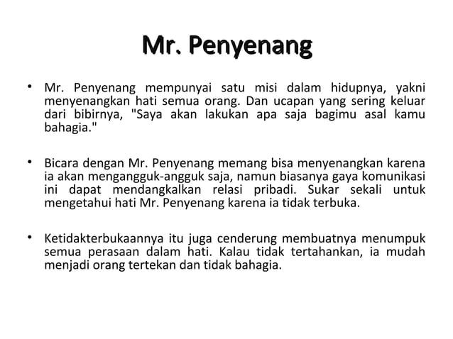 Mr. PelupaMr. Pelupa • Kita bisa lupa dan ada kalanya sengaja melupakan peristiwa tertentu. Malangnya, Mr. Pelupa lupa dan...