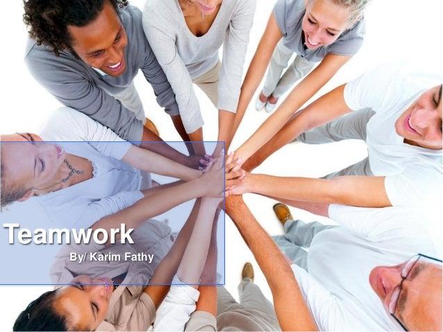 Teamwork By/ Karim Fathy 1