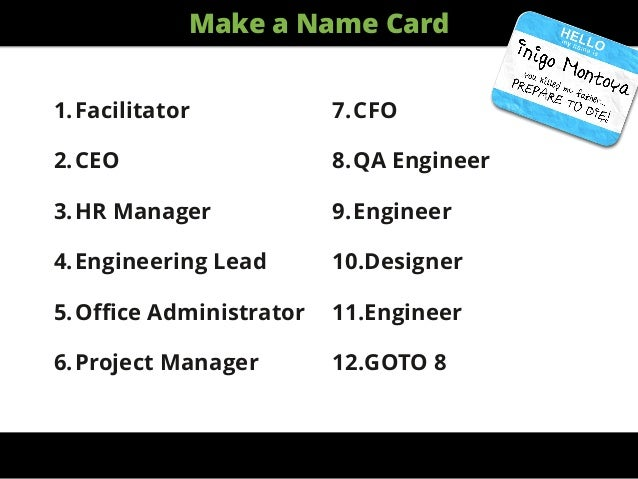 1.Facilitator 2.CEO 3.HR Manager 4.Engineering Lead 5.Office Administrator 6.Project Manager 7.CFO 8.QA Engineer 9.Engineer ...