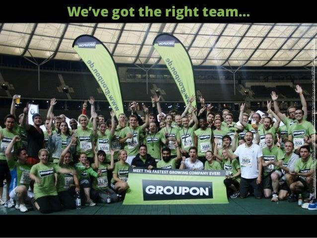 We've got the right team… http://career.groupon.de/wp-content/uploads/2012/09/Team-Groupon-after-B2Run-1024x523.jpg