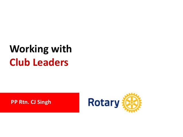 PP Rtn. CJ Singh Working with Club Leaders