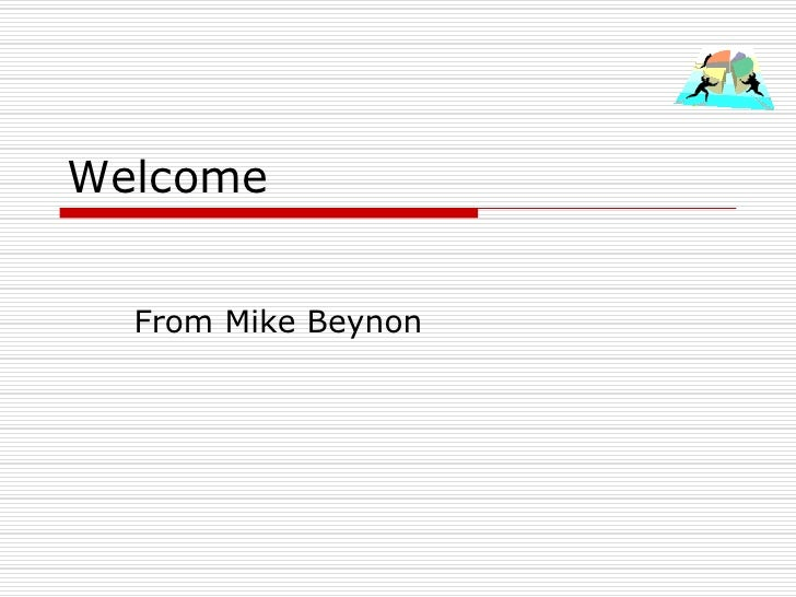 Welcome     From Mike Beynon