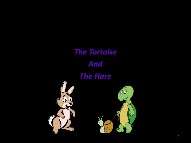 The Tortoise<br />And<br />The Hare<br />1<br />