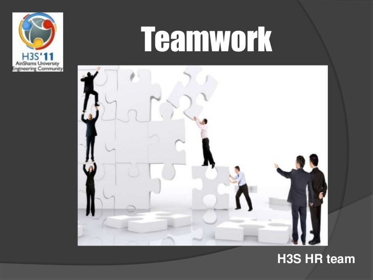 Teamwork<br />H3S HR team<br />