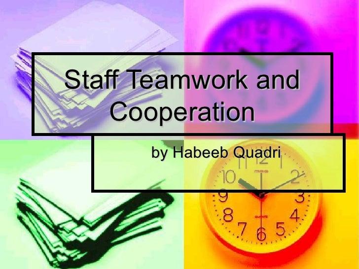 Staff Teamwork and Cooperation by Habeeb Quadri