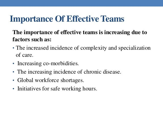 Factors that lead to effective teamwork and the influences that threaten success