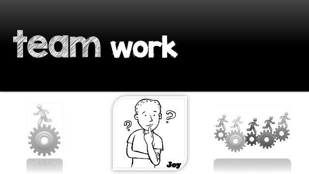 team work Joy