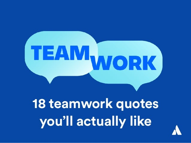 Quotes About Teamwork | 18 Teamwork Quotes You Ll Actually Like