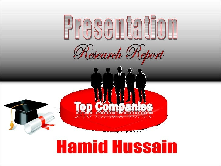 Hamid Hussain Designed & Presented by: Research Report Presentation