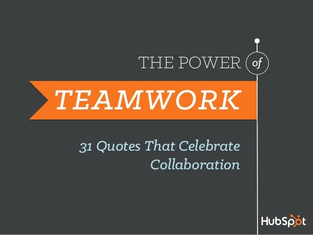 THE POWER 31 Quotes That Celebrate Collaboration of TEAMWORK