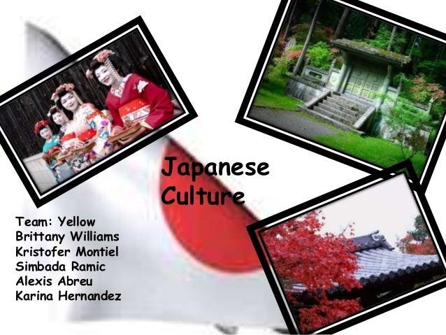 Japanese                    CultureTeam: YellowBrittany WilliamsKristofer MontielSimbada RamicAlexis AbreuKarina Hernandez