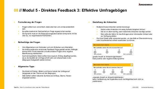08 // Modul 5 - Direktes Feedback 3: Effektive Umfragebögen ■ Formulierung der Fragen ■ Fragen sollten kurz und einfach, d...