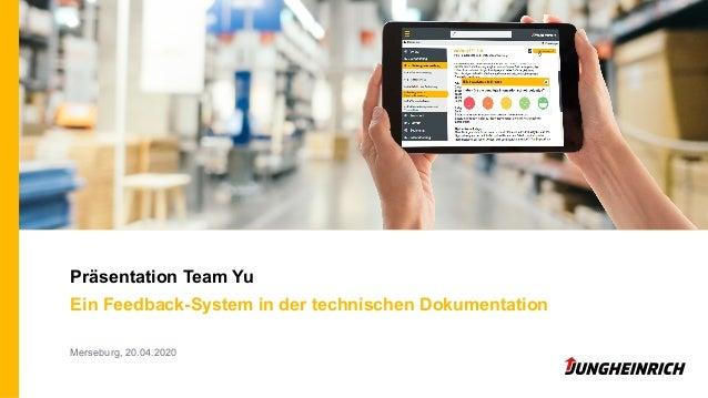 Präsentation Team Yu Ein Feedback-System in der technischen Dokumentation Merseburg, 20.04.2020