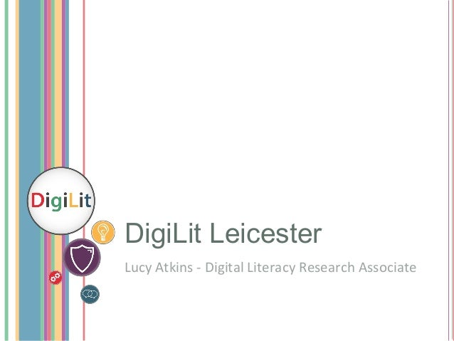 DigiLit Leicester Lucy Atkins - Digital Literacy Research Associate