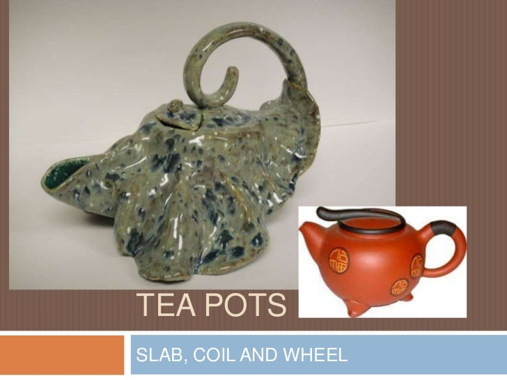 TEA POTSSLAB, COIL AND WHEEL