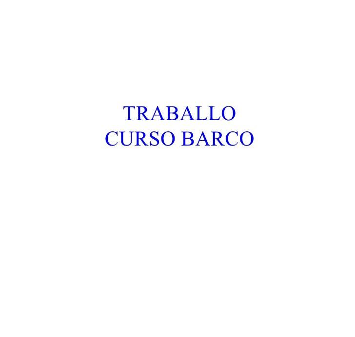 TRABALLO CURSO BARCO