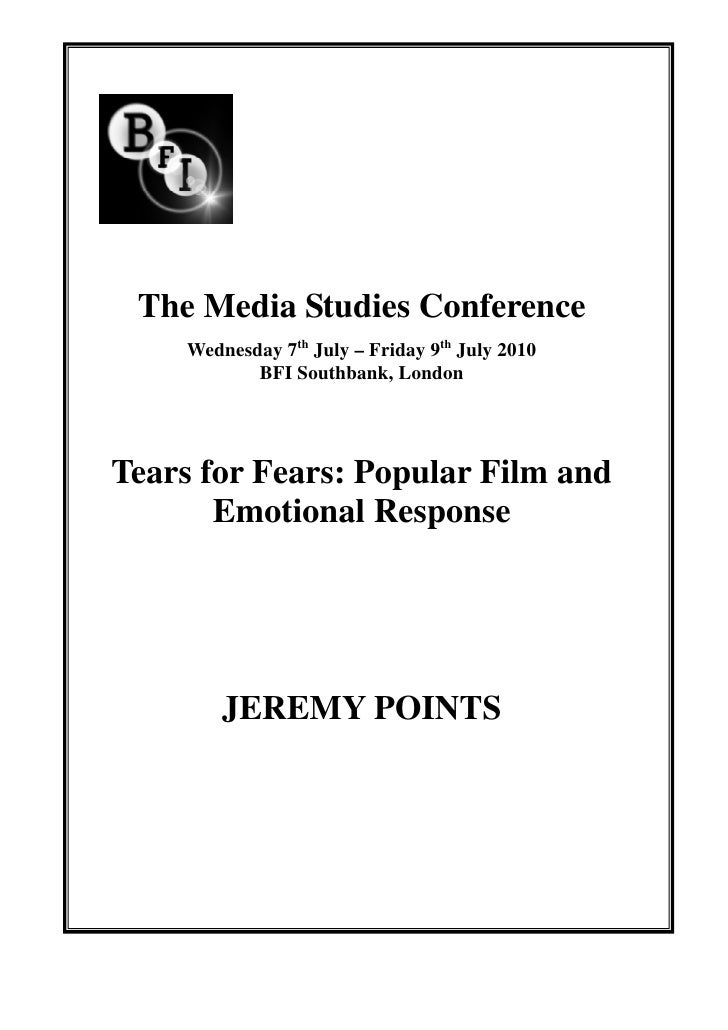 The Media Studies Conference    Wednesday 7th July – Friday 9th July 2010           BFI Southbank, LondonTears for Fears: ...