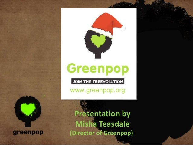 Presentation by Misha Teasdale (Director of Greenpop))