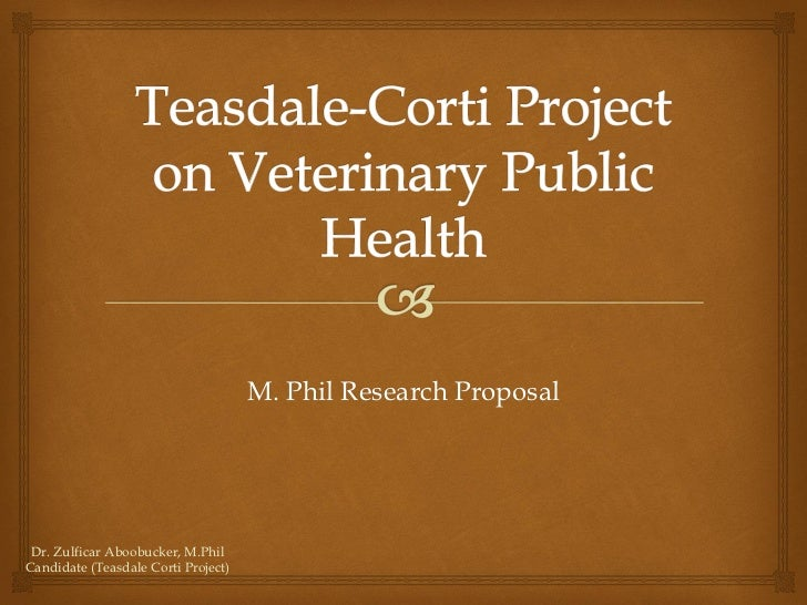 M. Phil Research Proposal Dr. Zulficar Aboobucker, M.PhilCandidate (Teasdale Corti Project)
