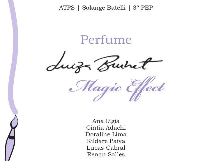 ATPS | Solange Batelli | 3º PEP       Perfume          Ana Lígia        Cintia Adachi        Doraline Lima        Kildare ...