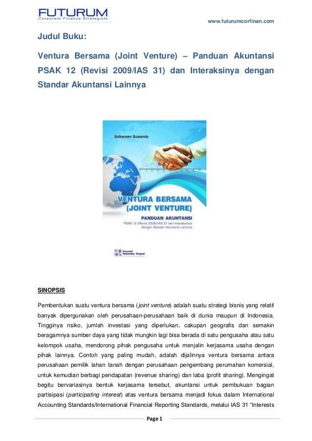 www.futurumcorfinan.com Page 1 Judul Buku: Ventura Bersama (Joint Venture) – Panduan Akuntansi PSAK 12 (Revisi 2009/IAS 31...