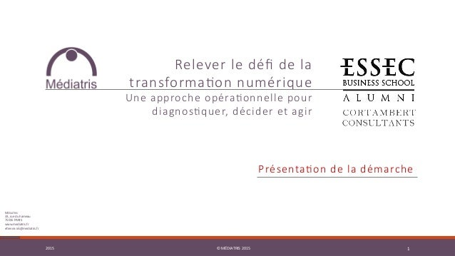 2015   ©  MÉDIATRIS  2015   1  2015   ©  MÉDIATRIS  2015   1   Relever le défi de la  transforma1o...