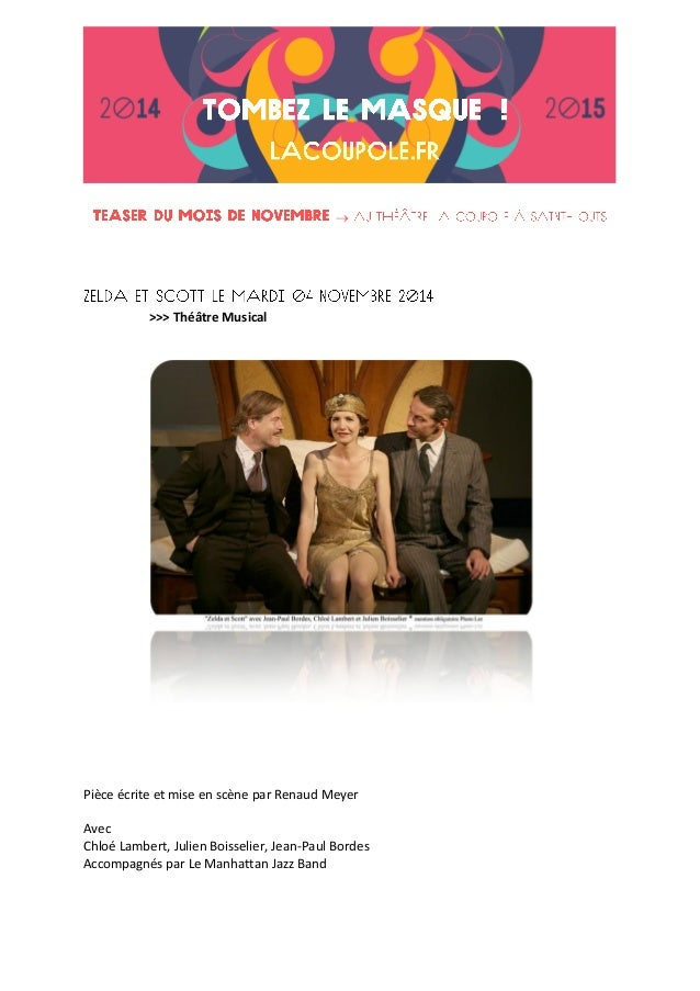  >>> Théâtre Musical Pièce écrite et mise en scène par Renaud Meyer Avec Chloé Lambert, Julien Boisselier, Jean-Paul Bord...