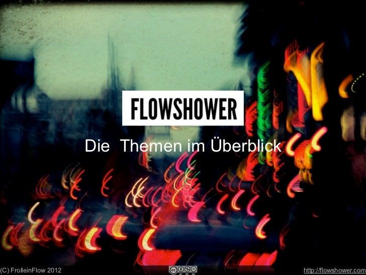 Die Themen im Überblick(C) FrolleinFlow 2012                             http://flowshower.com