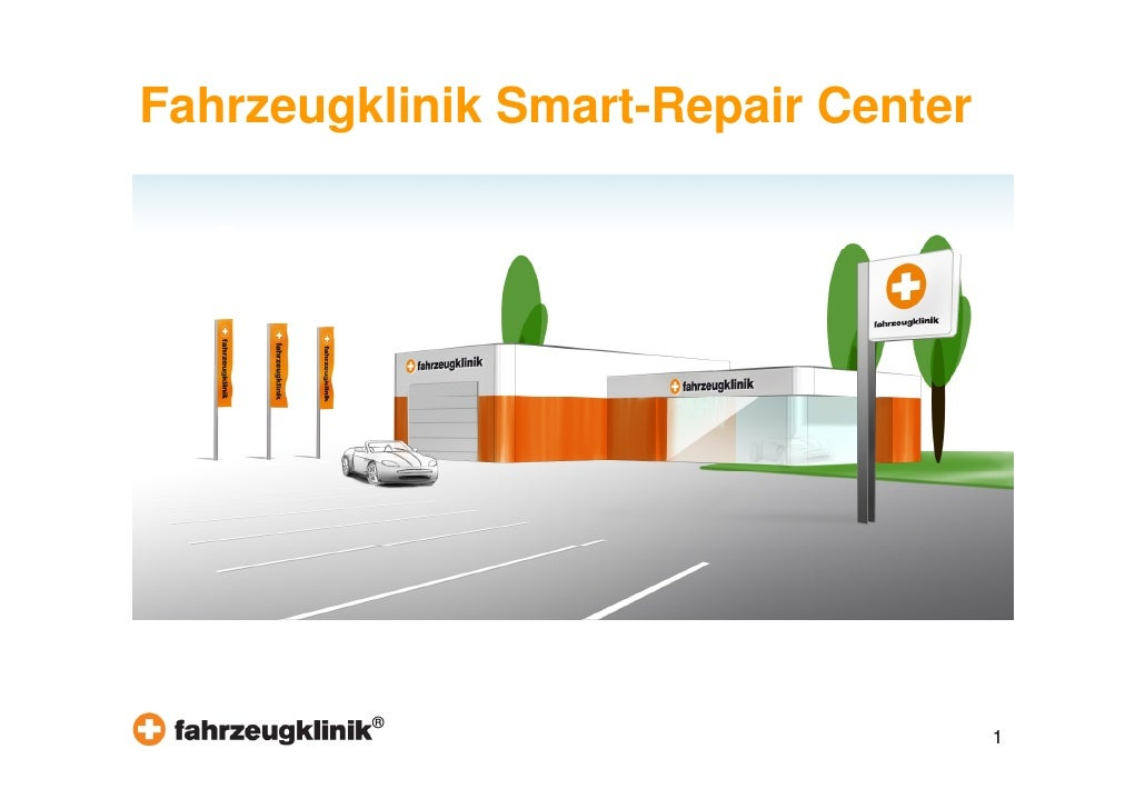Fahrzeugklinik Smart-Repair Center         ®                                     1