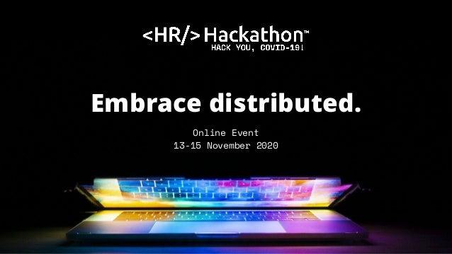 Online Event 13-15 November 2020 Embrace distributed.