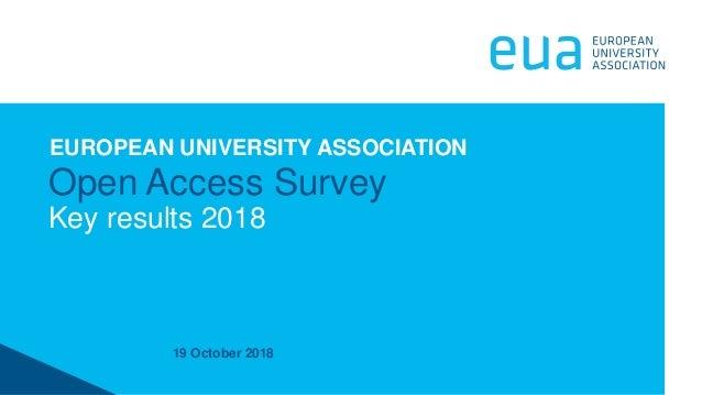 19 October 2018 Open Access Survey Key results 2018 EUROPEAN UNIVERSITY ASSOCIATION