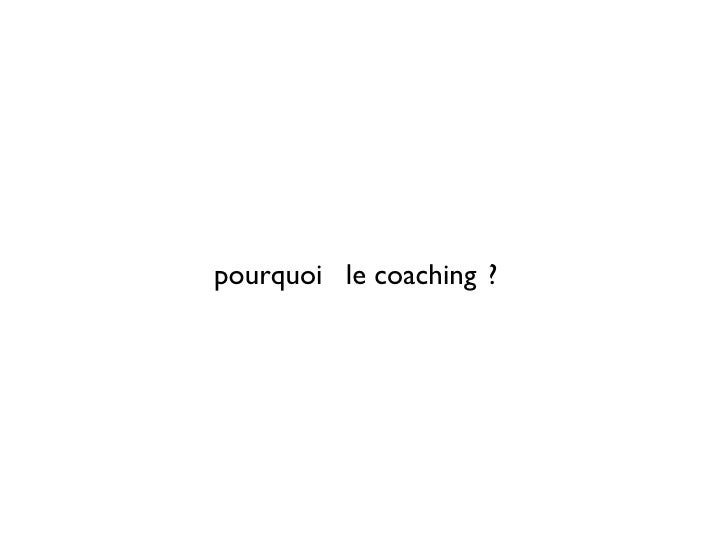 pourquoi  le coaching ?