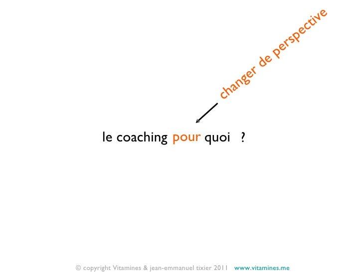Pourquoi le coaching ? 1 Slide 2